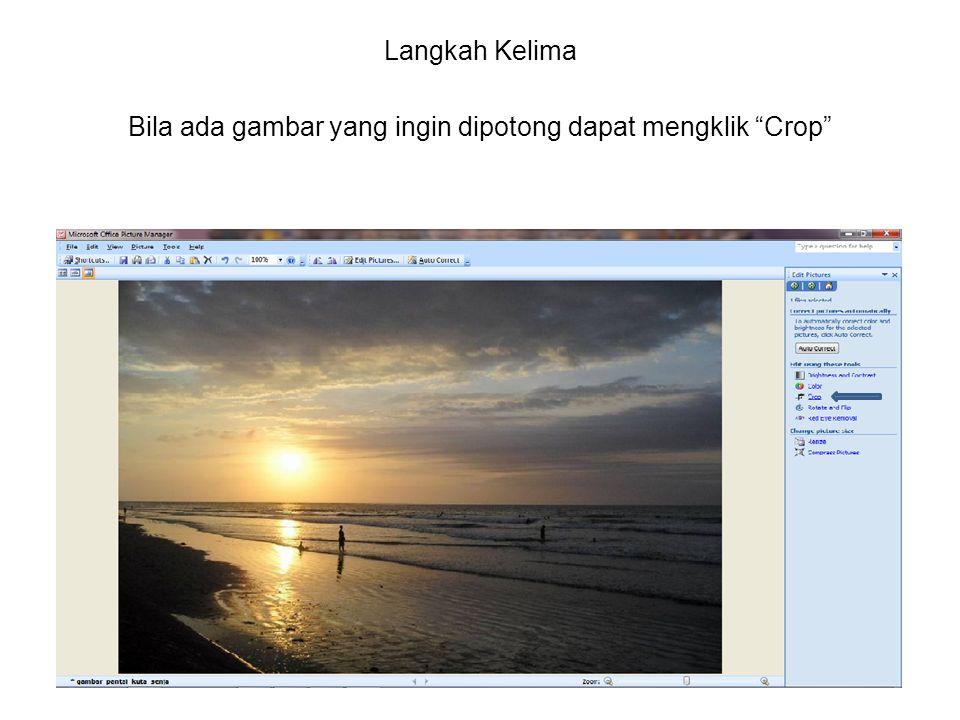 Langkah Kelima Bila ada gambar yang ingin dipotong dapat mengklik Crop