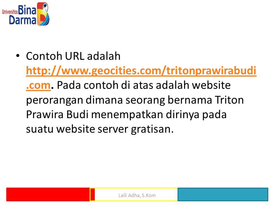 • Contoh URL adalah http://www.geocities.com/tritonprawirabudi.com.