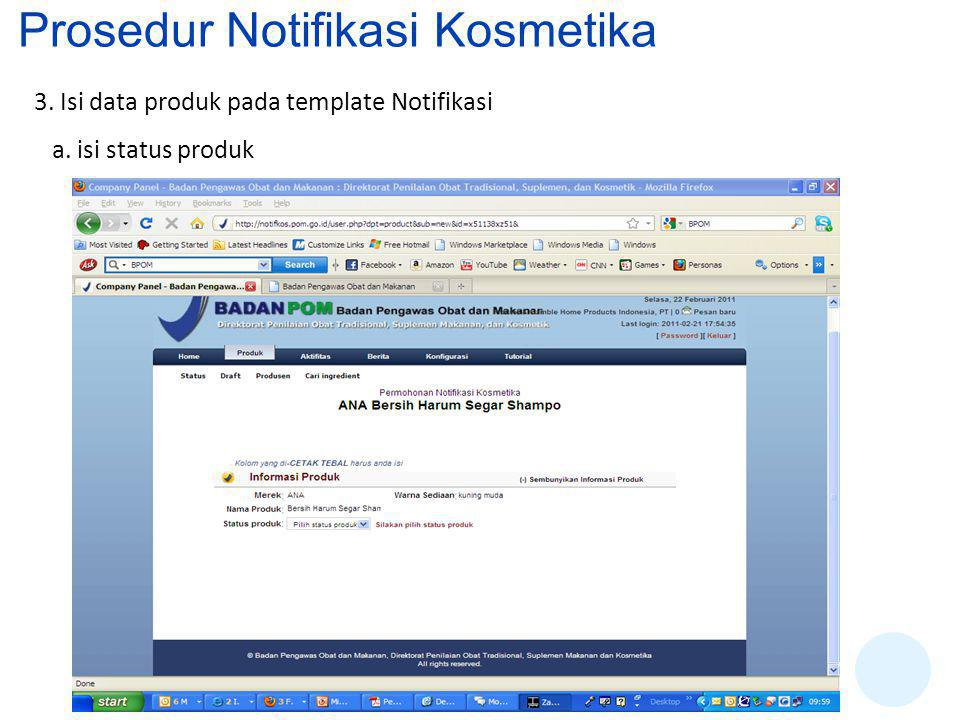 3. Isi data produk pada template Notifikasi a. isi status produk Prosedur Notifikasi Kosmetika