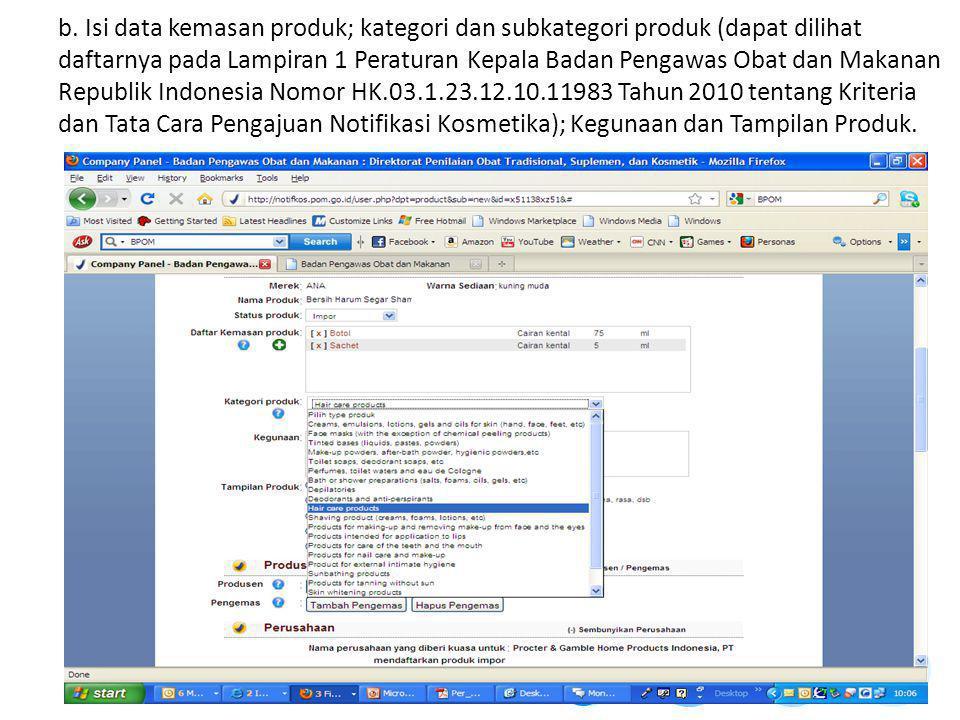 b. Isi data kemasan produk; kategori dan subkategori produk (dapat dilihat daftarnya pada Lampiran 1 Peraturan Kepala Badan Pengawas Obat dan Makanan
