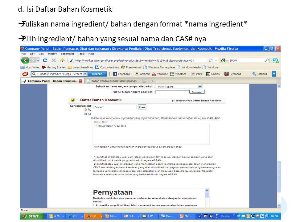d. Isi Daftar Bahan Kosmetik  Tuliskan nama ingredient/ bahan dengan format *nama ingredient*  Pilih ingredient/ bahan yang sesuai nama dan CAS# nya