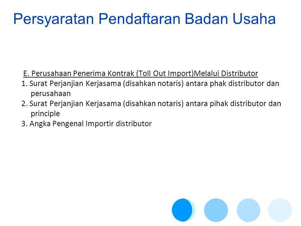 E.Perusahaan Penerima Kontrak (Toll Out Import)Melalui Distributor 1.