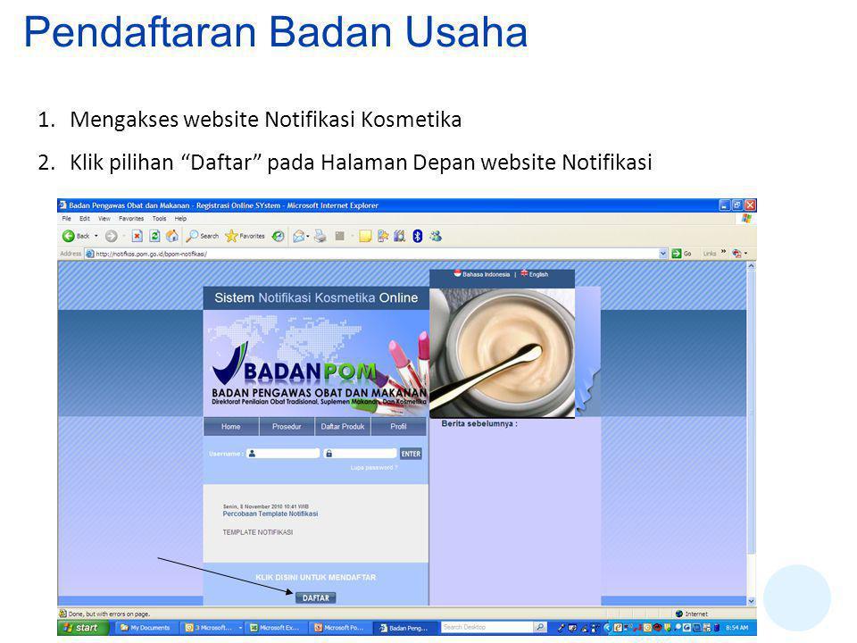 Pendaftaran Badan Usaha 1.Mengakses website Notifikasi Kosmetika 2.Klik pilihan Daftar pada Halaman Depan website Notifikasi