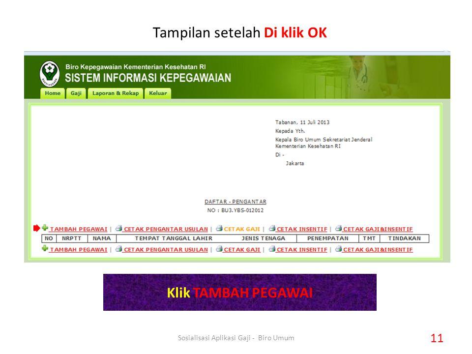 Tampilan setelah Di klik OK Klik TAMBAH PEGAWAI 11 Sosialisasi Aplikasi Gaji - Biro Umum