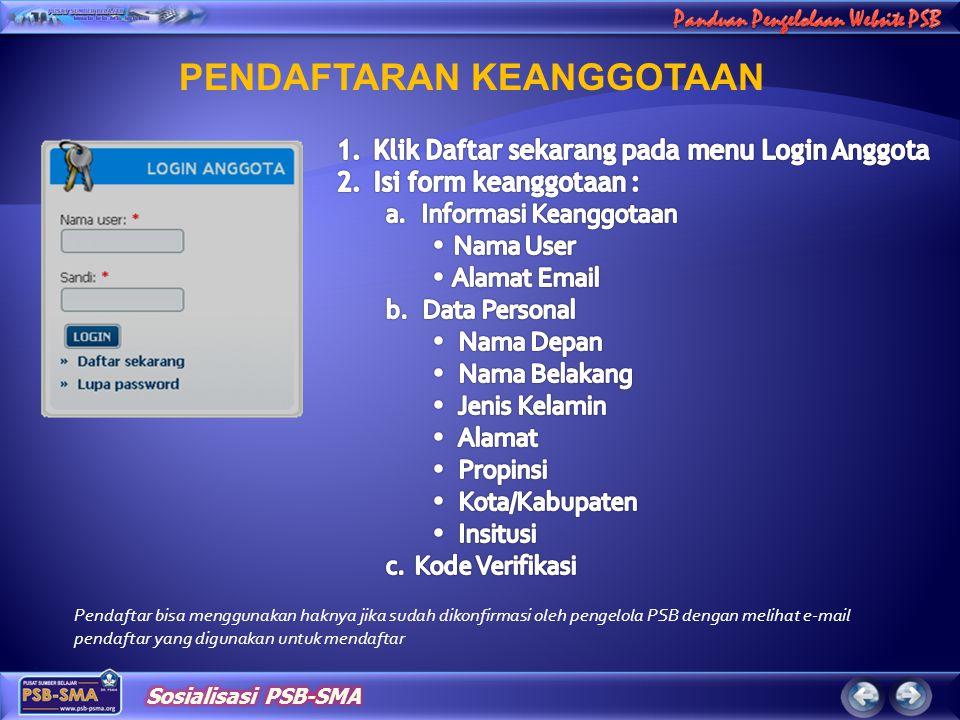 PENDAFTARAN KEANGGOTAAN Pendaftar bisa menggunakan haknya jika sudah dikonfirmasi oleh pengelola PSB dengan melihat e-mail pendaftar yang digunakan un