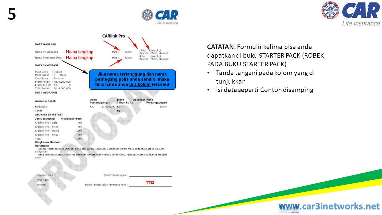 CATATAN: Formulir kelima bisa anda dapatkan di buku STARTER PACK (ROBEK PADA BUKU STARTER PACK) • Tanda tangani pada kolom yang di tunjukkan • isi dat