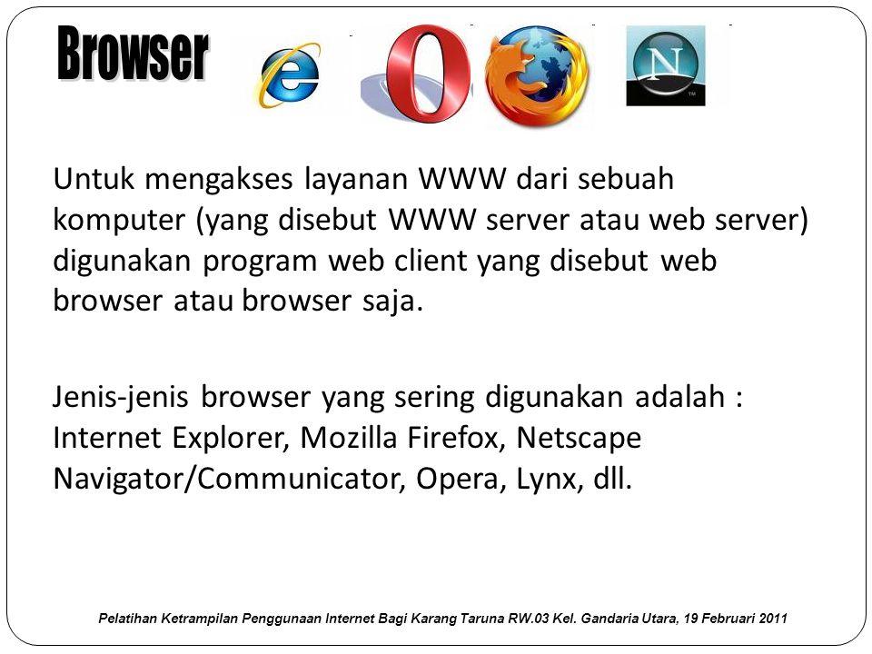 Untuk mengakses layanan WWW dari sebuah komputer (yang disebut WWW server atau web server) digunakan program web client yang disebut web browser atau browser saja.