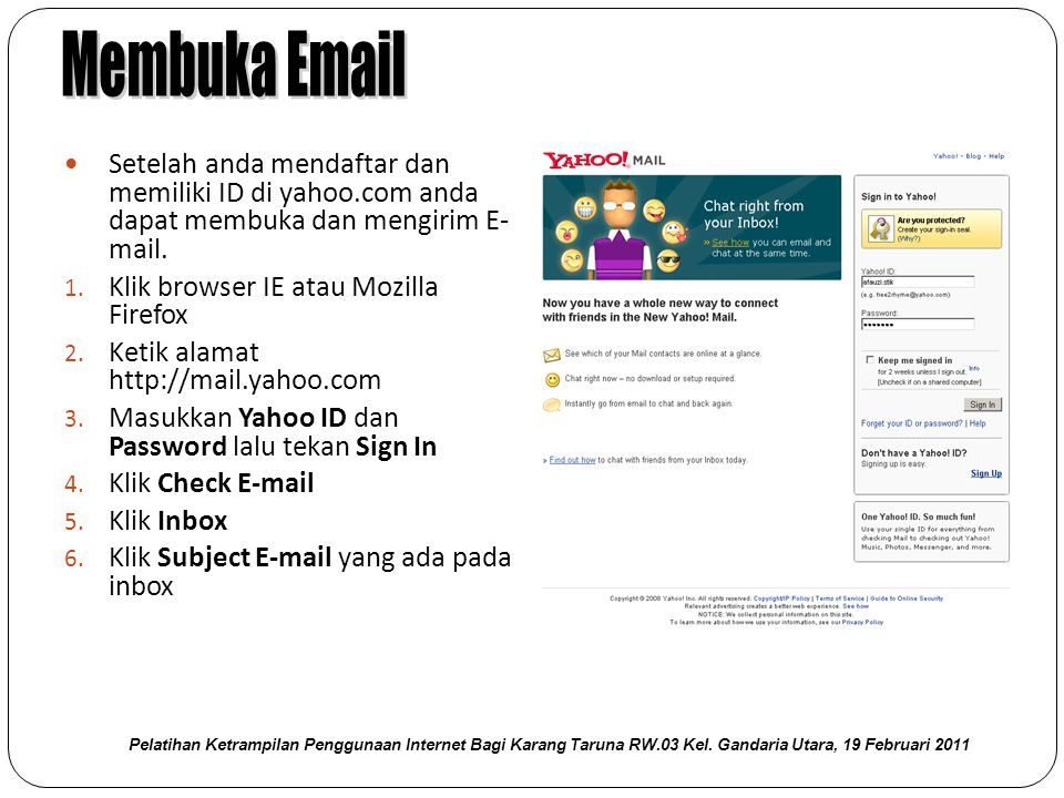  Setelah anda mendaftar dan memiliki ID di yahoo.com anda dapat membuka dan mengirim E- mail.