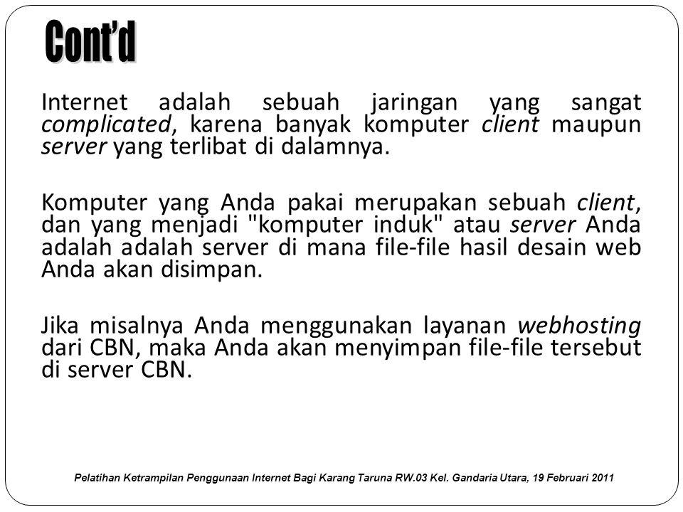 Internet adalah sebuah jaringan yang sangat complicated, karena banyak komputer client maupun server yang terlibat di dalamnya.