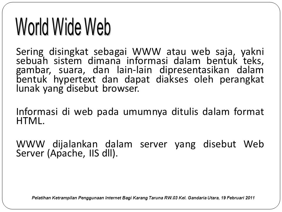 Word Wide Web Pelatihan Ketrampilan Penggunaan Internet Bagi Karang Taruna RW.03 Kel.
