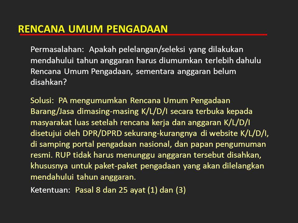 ULP/PEJABAT PENGADAAN (2) Permasalahan: Apakah yang menetapkan pemenang adalah Kepala ULP.