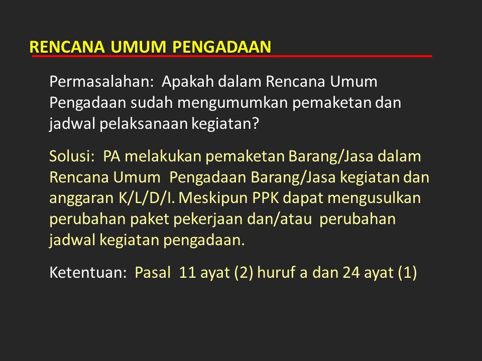 ULP/PEJABAT PENGADAAN (3) Permasalahan: Siapa yang melakukan pemilihan penyedia bilamana ULP belum terbentuk.