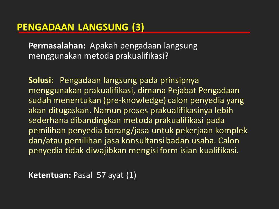 PENETAPAN PEMENANG (1) Permasalahan: Siapa yang berhak menetapkan pemenang dalam Pokja ULP.
