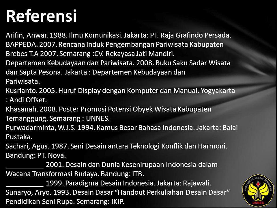 Referensi Arifin, Anwar. 1988. Ilmu Komunikasi. Jakarta: PT.