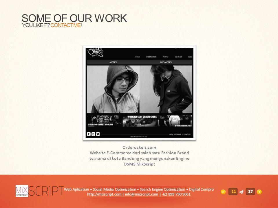 SOME OF OUR WORK Orderockers.com Website E-Commerce dari salah satu Fashion Brand ternama di kota Bandung yang mengunakan Engine OSMS MixScript YOU LI