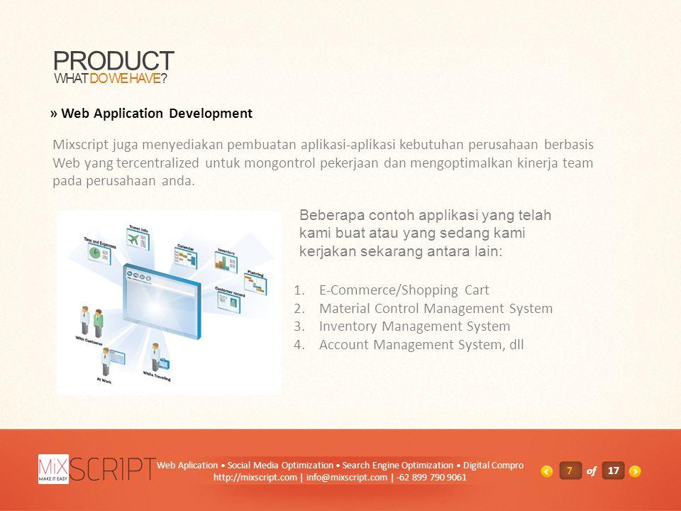 7of1717 PRODUCT WHAT DO WE HAVE? » Web Application Development Mixscript juga menyediakan pembuatan aplikasi-aplikasi kebutuhan perusahaan berbasis We