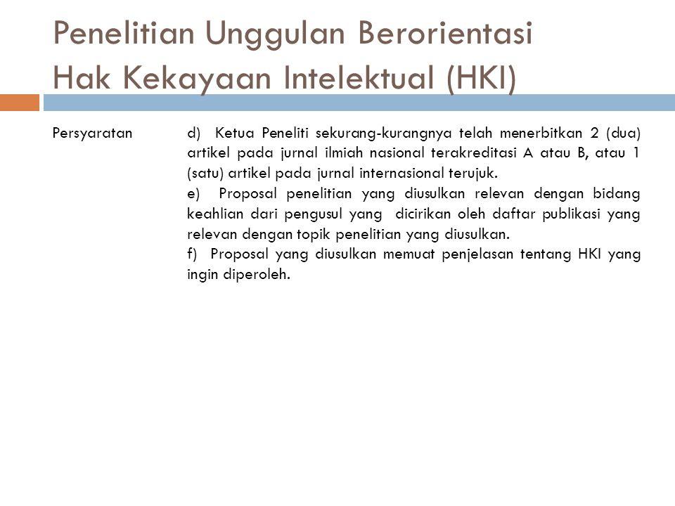 Penelitian Unggulan Berorientasi Hak Kekayaan Intelektual (HKI) Persyaratand) Ketua Peneliti sekurang-kurangnya telah menerbitkan 2 (dua) artikel pada