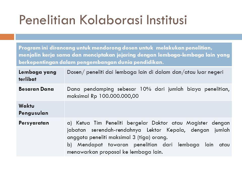 Penelitian Kolaborasi Institusi Program ini dirancang untuk mendorong dosen untuk melakukan penelitian, menjalin kerja sama dan menciptakan jejaring d