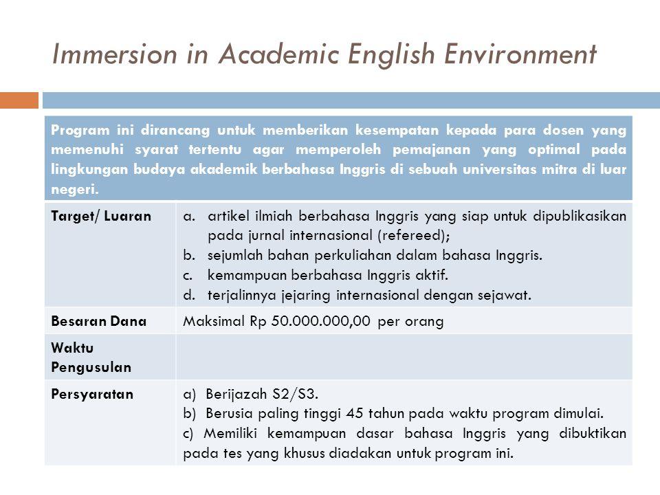 Immersion in Academic English Environment Program ini dirancang untuk memberikan kesempatan kepada para dosen yang memenuhi syarat tertentu agar mempe