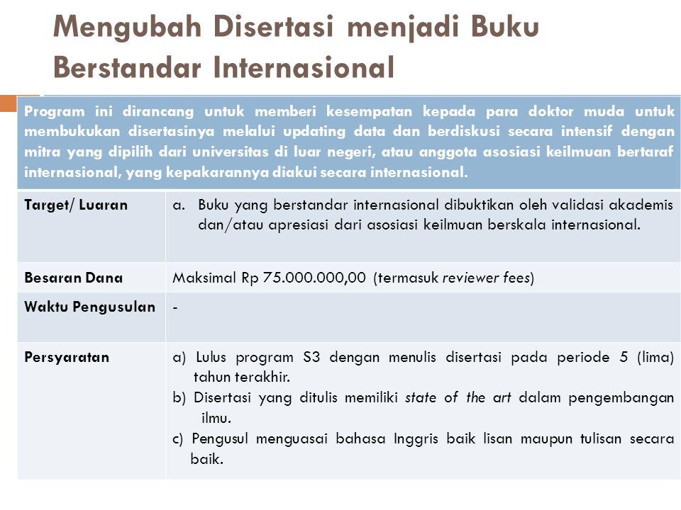 Mengubah Disertasi menjadi Buku Berstandar Internasional Program ini dirancang untuk memberi kesempatan kepada para doktor muda untuk membukukan diser