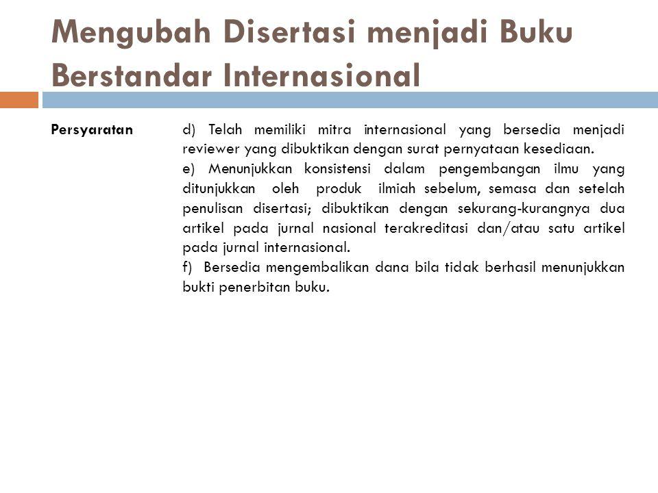 Mengubah Disertasi menjadi Buku Berstandar Internasional Persyaratand) Telah memiliki mitra internasional yang bersedia menjadi reviewer yang dibuktik