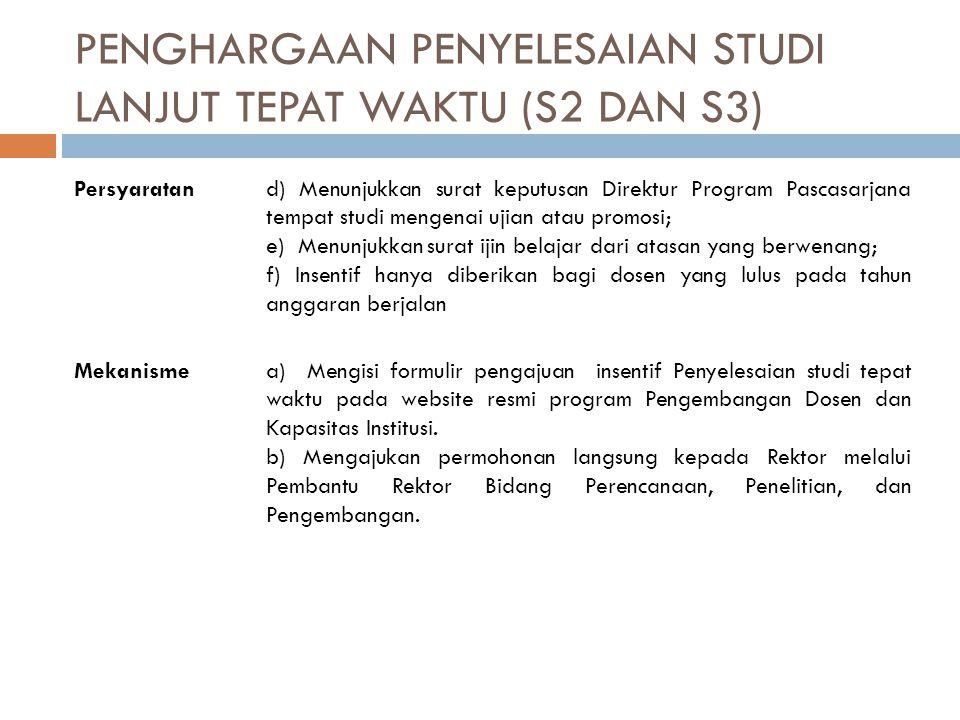 PENGHARGAAN PENYELESAIAN STUDI LANJUT TEPAT WAKTU (S2 DAN S3) Persyaratand) Menunjukkan surat keputusan Direktur Program Pascasarjana tempat studi men