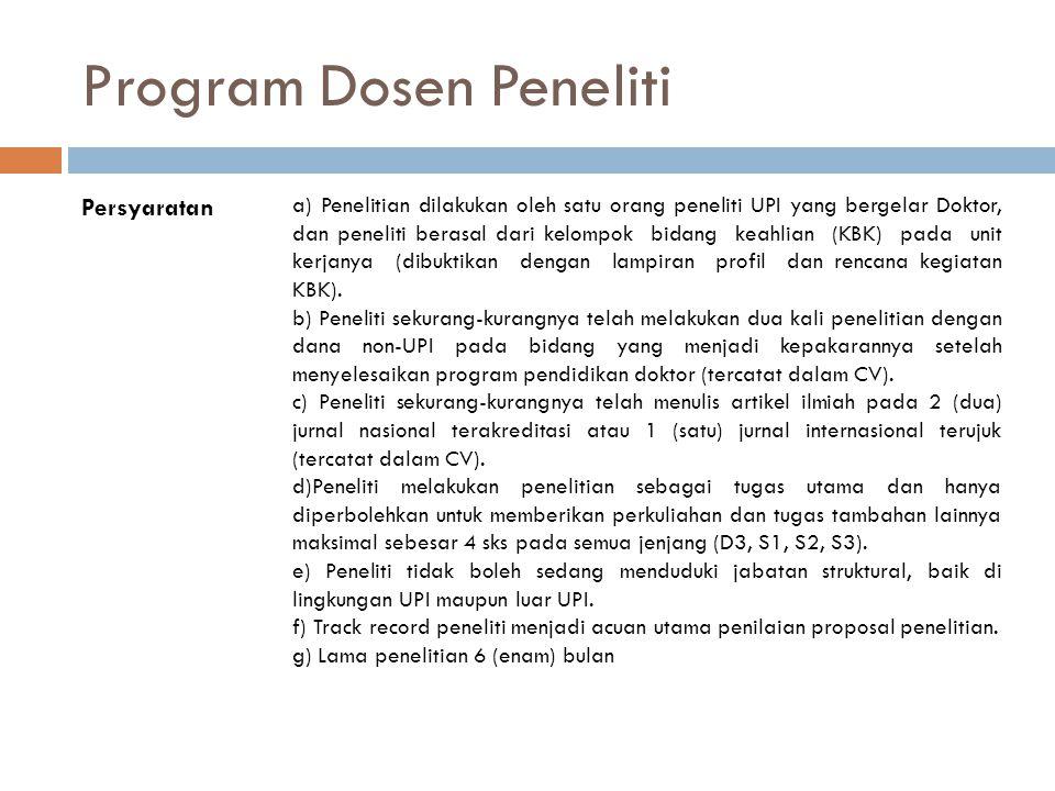 Program Dosen Peneliti Persyaratan a) Penelitian dilakukan oleh satu orang peneliti UPI yang bergelar Doktor, dan peneliti berasal dari kelompok bidan