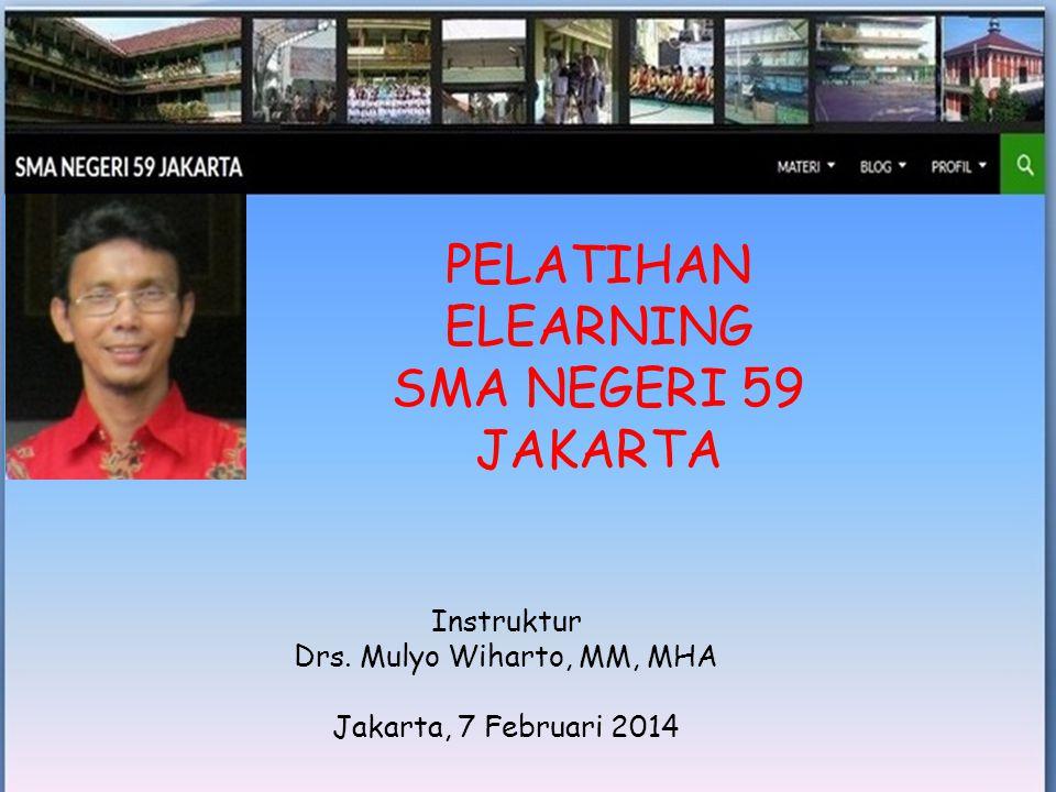 PELATIHAN ELEARNING SMA NEGERI 59 JAKARTA Instruktur Drs.