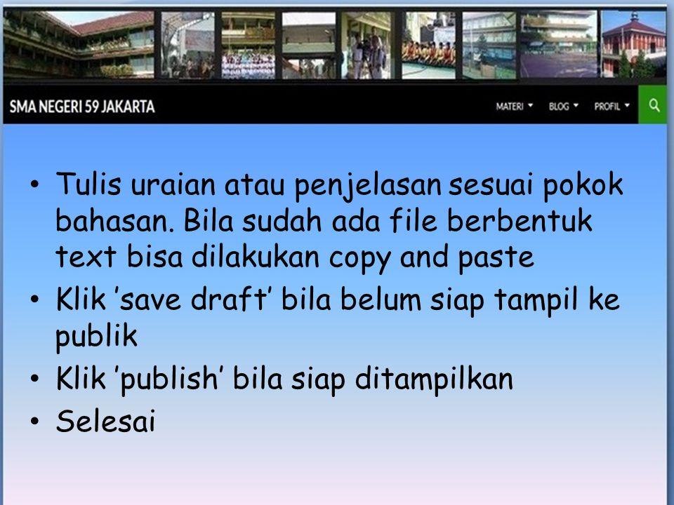 • Tulis uraian atau penjelasan sesuai pokok bahasan.