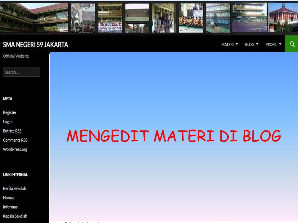 • Browsing dan login • Arahkan mouse ke 'my site' • Geser mouse ke 'nama blog' • Geser mouse ke 'dashboard' lalu klik • Arahkan mouse ke 'posts' • Geser mouse ke 'allpost' lalu klik MENGEDIT BLOG