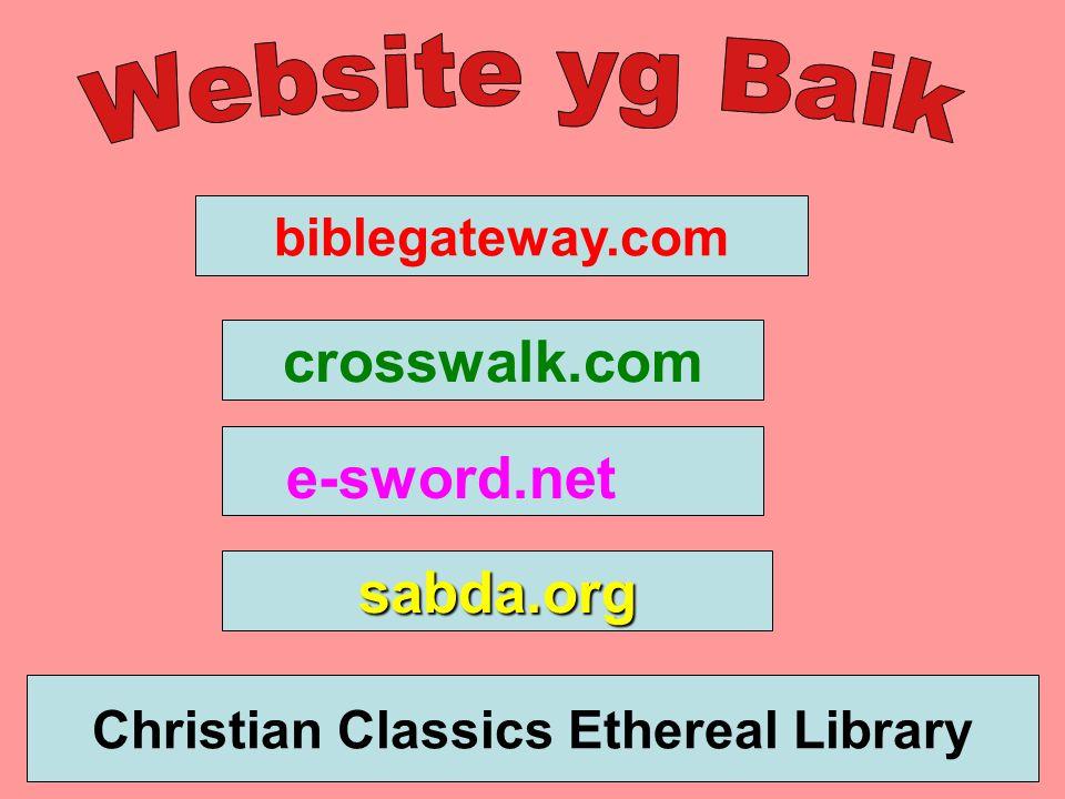 biblegateway.com crosswalk.com sabda.org Christian Classics Ethereal Library e-sword.net