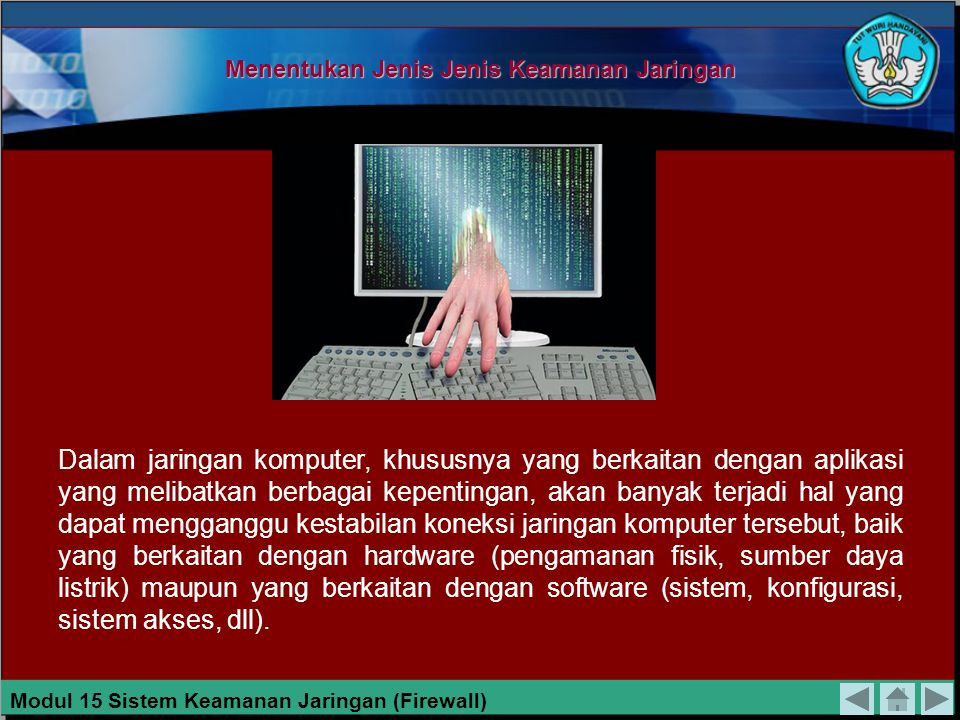 Tujuan : Pembahasan ini bertujuan : 1.Siswa memahami jenis-jenis firewall 2.Siswa memahami cara menerapkan firewal di jaringan Pokok Bahasan : Dalam p