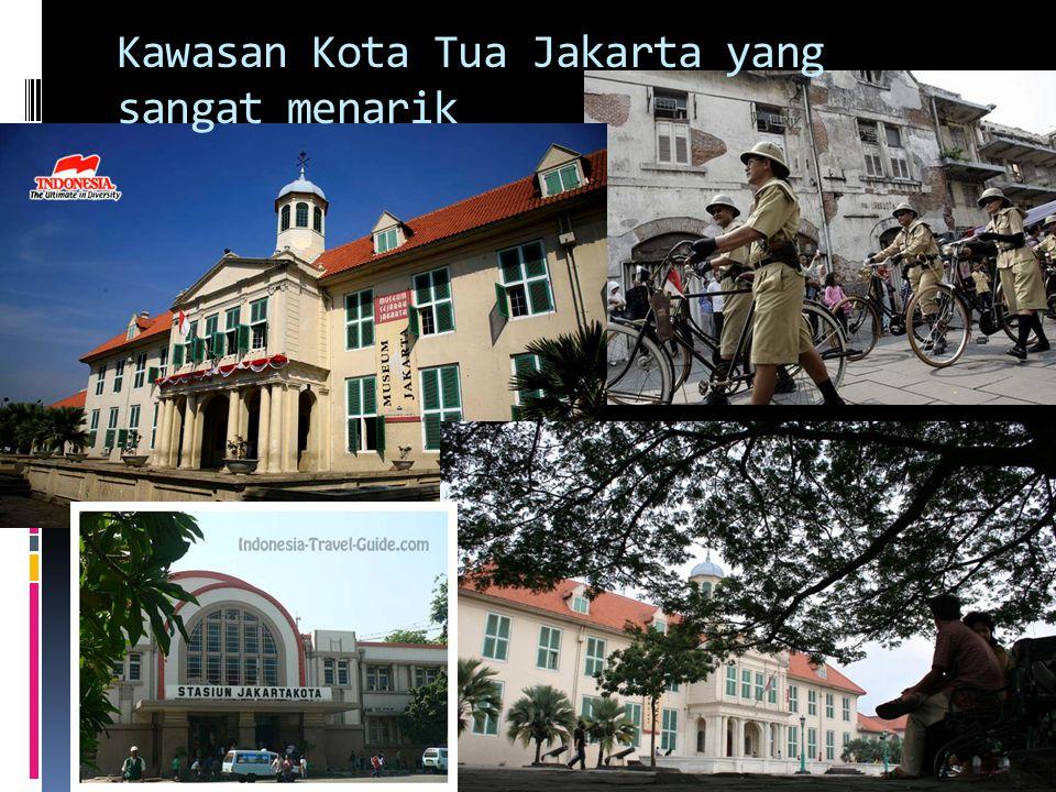 Kawasan Kota Tua Jakarta yang sangat menarik