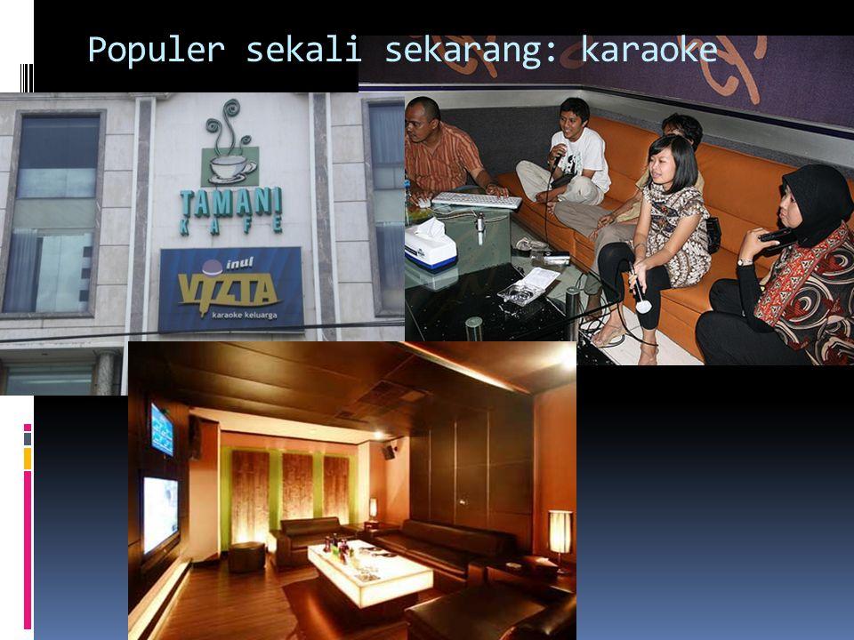 Populer sekali sekarang: karaoke
