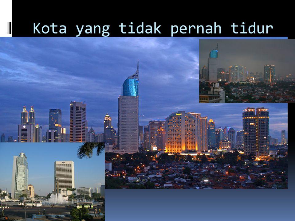 Kota yang tidak pernah tidur