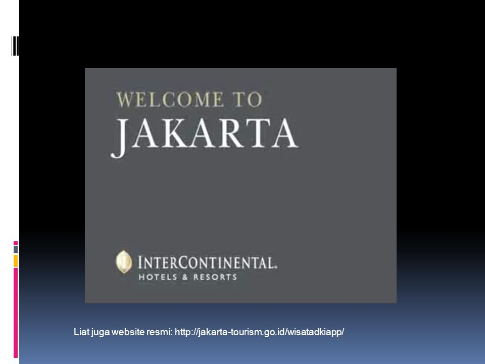 Liat juga website resmi: http://jakarta-tourism.go.id/wisatadkiapp/