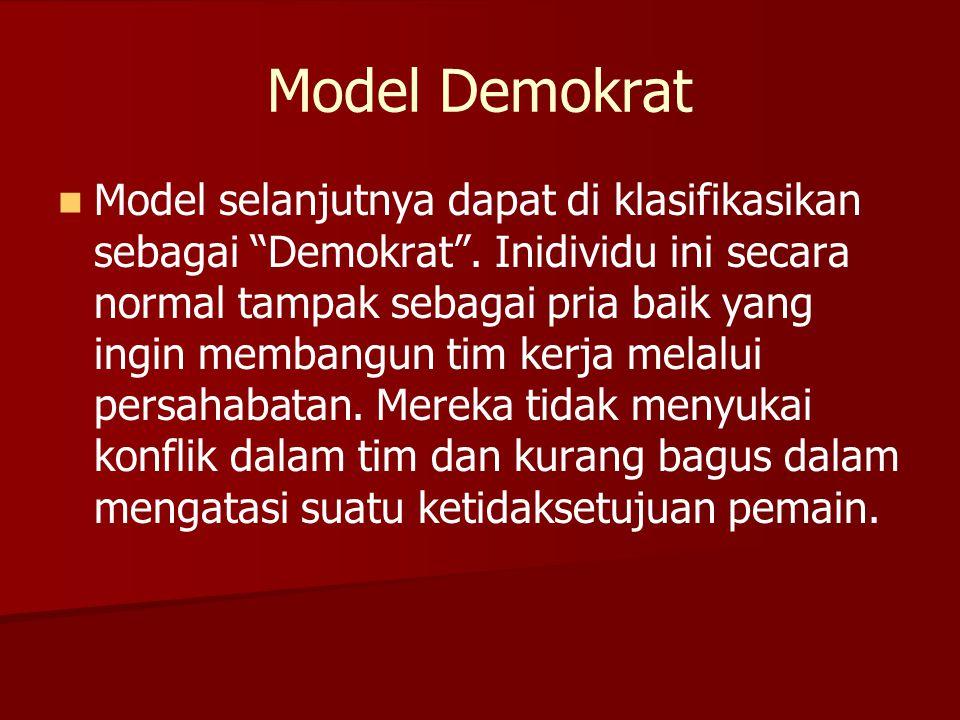"""Model Demokrat   Model selanjutnya dapat di klasifikasikan sebagai """"Demokrat"""". Inidividu ini secara normal tampak sebagai pria baik yang ingin memba"""