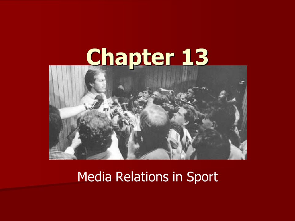 Chapter 13 Media Relations in Sport