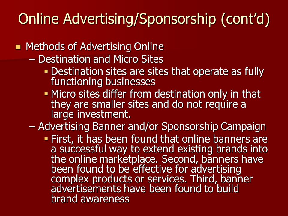 Online Advertising/Sponsorship (cont'd)  Methods of Advertising Online –Destination and Micro Sites  Destination sites are sites that operate as ful