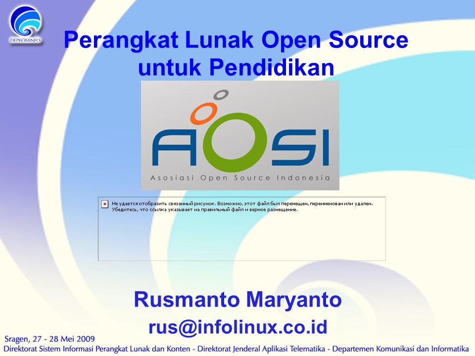 Perangkat Lunak Open Source untuk Pendidikan Rusmanto Maryanto rus@infolinux.co.id