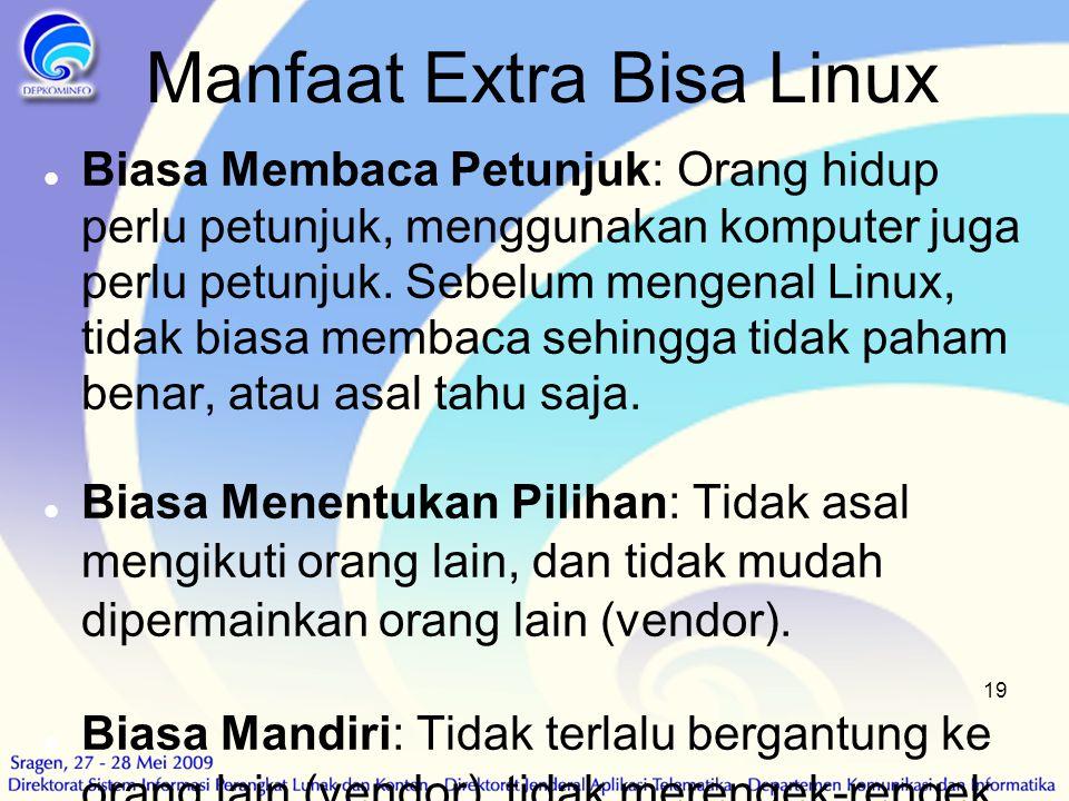 19 Manfaat Extra Bisa Linux  Biasa Membaca Petunjuk: Orang hidup perlu petunjuk, menggunakan komputer juga perlu petunjuk. Sebelum mengenal Linux, ti