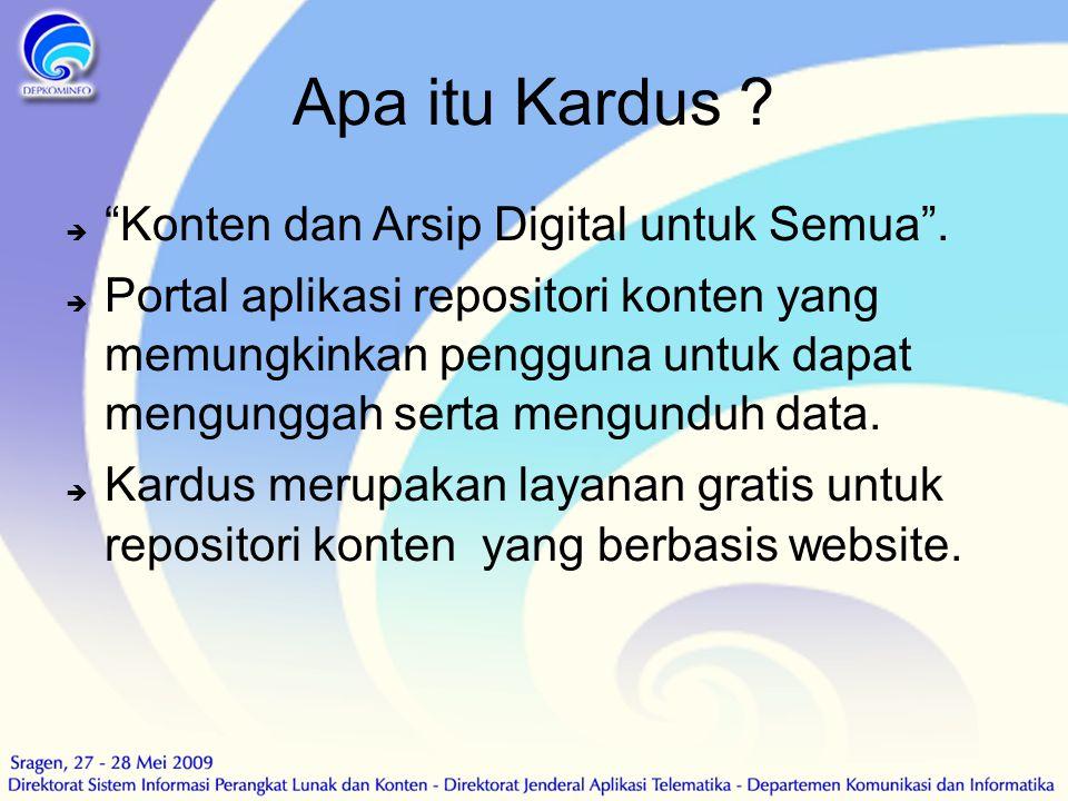"""Apa itu Kardus ?  """"Konten dan Arsip Digital untuk Semua"""".  Portal aplikasi repositori konten yang memungkinkan pengguna untuk dapat mengunggah serta"""