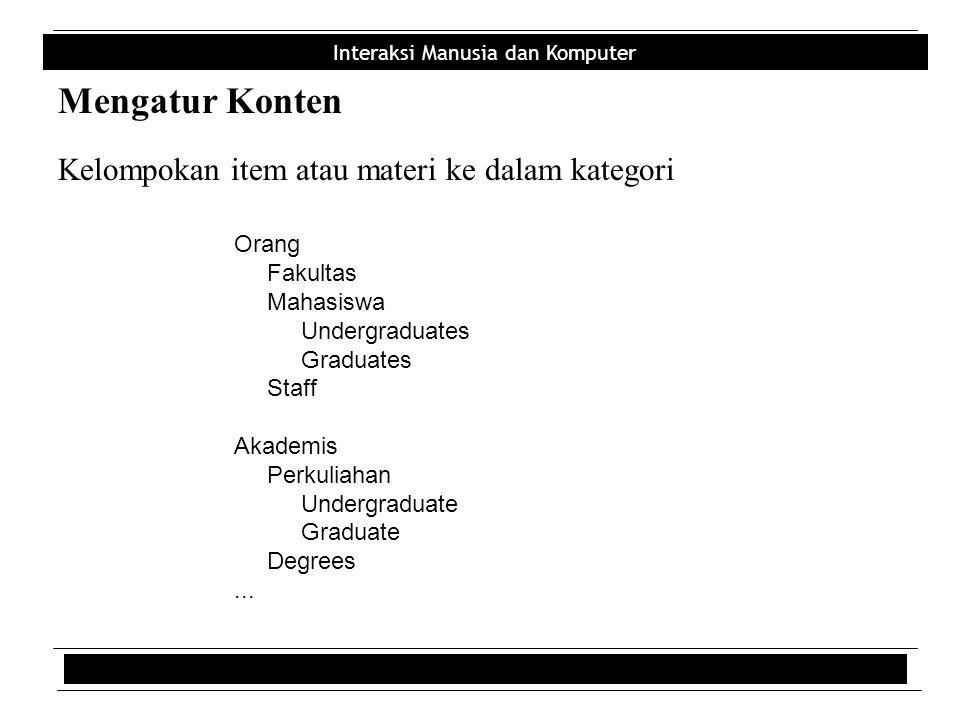 Interaksi Manusia dan Komputer Mengatur Konten Kelompokan item atau materi ke dalam kategori Orang Fakultas Mahasiswa Undergraduates Graduates Staff A