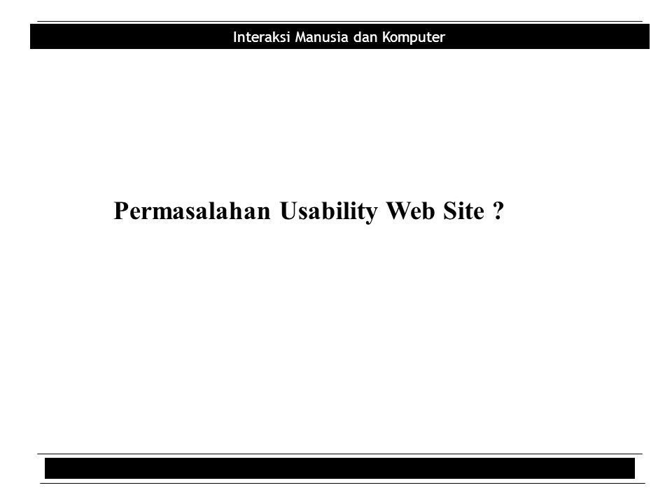 Interaksi Manusia dan Komputer Permasalahan Usability Web Site ?