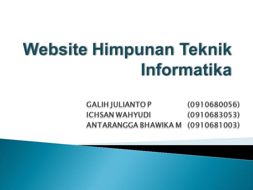 GALIH JULIANTO P(0910680056) ICHSAN WAHYUDI(0910683053) ANTARANGGA BHAWIKA M(0910681003) GALIH JULIANTO P(0910680056) ICHSAN WAHYUDI(0910683053) ANTARANGGA BHAWIKA M(0910681003)