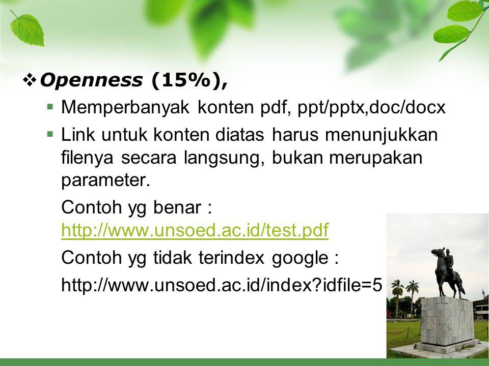  Openness (15%),  Memperbanyak konten pdf, ppt/pptx,doc/docx  Link untuk konten diatas harus menunjukkan filenya secara langsung, bukan merupakan parameter.