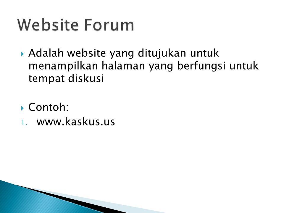  Adalah website yang ditujukan untuk menampilkan halaman yang berfungsi untuk tempat diskusi  Contoh: 1.