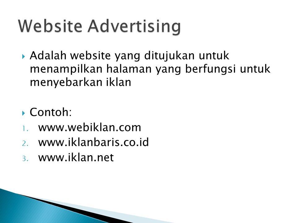  Adalah website yang ditujukan untuk menampilkan halaman yang berfungsi untuk menyebarkan iklan  Contoh: 1.