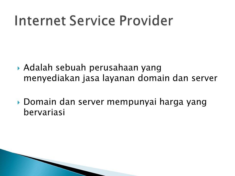  Adalah sebuah perusahaan yang menyediakan jasa layanan domain dan server  Domain dan server mempunyai harga yang bervariasi
