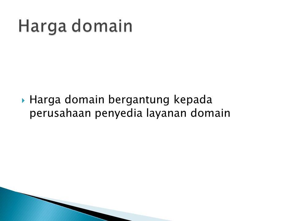  Harga domain bergantung kepada perusahaan penyedia layanan domain